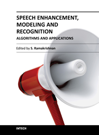 Speech Enhancement, Modeling and Recognition- Algorithms and Applications