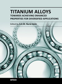 Titanium Alloys - Towards Achieving Enhanced Properties for Diversified Applications