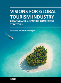 Visions for Global Tourism Industry - Creating and Sustaining Competitive Strategies